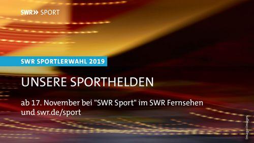 Unsere Sporthelden: die SWR Sportlerwahl 2019