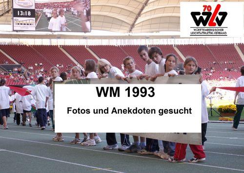 WM 1993: Fotos und Anekdoten gesucht